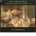 J.S.バッハ:さまざまな楽器による協奏曲集III:ブランデンブルク協奏曲第4番/オーボエ・ダモーレ協奏曲/他:カフェ・ツィマーマン