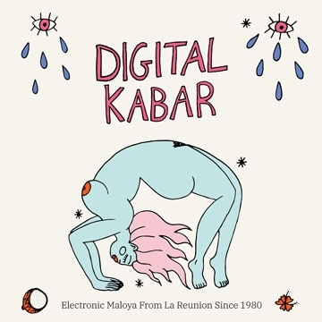 Digital Kabar: Electronic Maloya From La Reunion Since 1980[RTMCD1405]