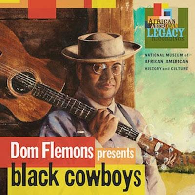 Dom Flemons/ブラック・カウボーイズ〜アフロ・アメリカンのカウボーイ・ソング[FLSI-23231]