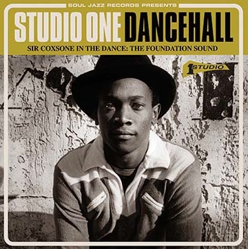 Soul Jazz Records Presents: Studio One Dancehall - Sir Coxsone In The Dance: The Foundation Sound CD