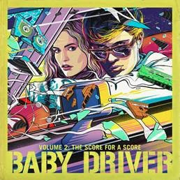 Baby Driver Volume 2: The Score for A Score<完全生産限定盤>