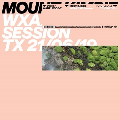 Mount Kimbie/WXAXRXP Session TX: 21/06/2019<限定盤>[WARPLP3007]