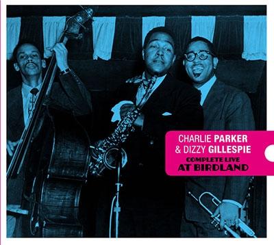 Charlie Parker/Charlie Parker &Dizzy Gillespie Complete Live At Birdland[BN244112]