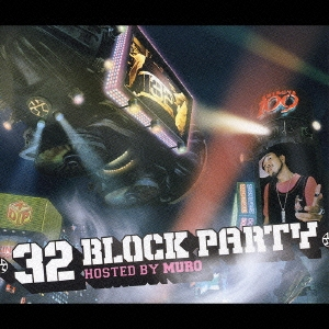 32 BLOCK PARTY hosted by MURO [CCCD]