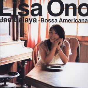 小野リサ/Jambalaya -Bossa Americana- [TOCT-26040]