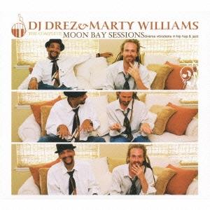 DJ Drez &Marty Williams/ザ・コンプリート・ムーン・ベイ・セッションズ[JJCM-3019]