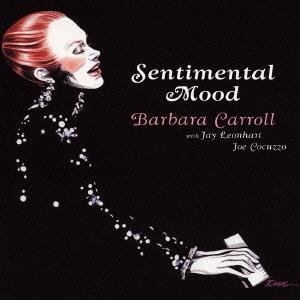Barbara Carroll Trio/センチメンタル・ムード [VHCD-78183]