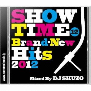 DJ SHUZO/SHOW TIME 12 〜Brand-New Hits 2012〜 Mixed By DJ SHUZO[SMICD-128]