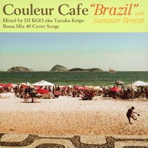 "Couleur Cafe ""Brazil"" with Summer Breeze Mixed by DJ KGO aka Tanaka Keigo Bossa Mix 40 Cover Songs"