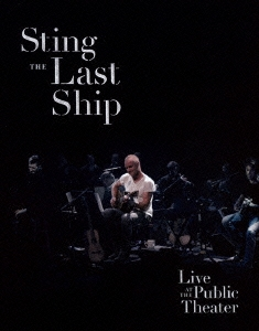 Sting/ザ・ラスト・シップ~ライヴ・アット・ザ・パブリック・シアター [UIBA-1020]