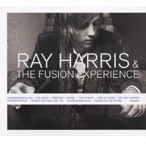 Ray Harris &The Fusion Experience/レイ・ハリス&ザ・フュージョン・エクスペリエンス[PCD-23917]