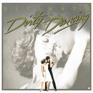 「ダーティー・ダンシング」オリジナル・サウンドトラック~アルティメット・エディション