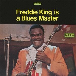 フレディ・キング・イズ・ア・ブルース・マスター<完全生産限定盤> CD