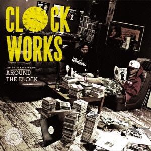 AROUND THE CLOCK/CLOCK WORKS[CNR-006]