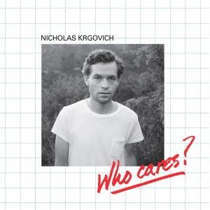 Nicholas Krgovich/Who Cares? + On Cahuenga[EPCD-076]