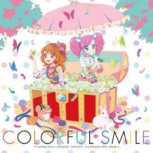 TVアニメ/データカードダス『アイカツ!』3rdシーズン 挿入歌ミニアルバム2 COLORFUL SMILE CD