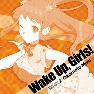 高木美佑/Wake Up,Girls! Character song series2 岡本未夕[EYCA-11132]
