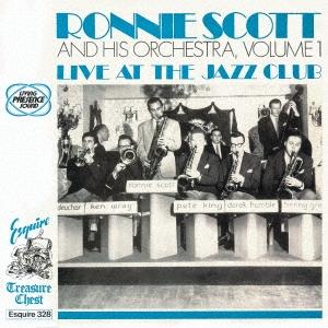 Ronnie Scott &His Orchestra/ライヴ・アット・ザ・ジャズ・クラブ<完全限定生産盤>[CDSOL-6468]