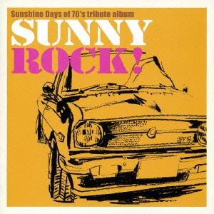 """Sunshine Days of 70's tribute album""""サニーロック!"""""""