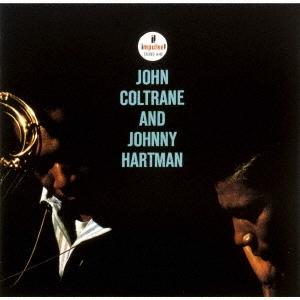 ジョン・コルトレーン・アンド・ジョニー・ハートマン [UHQCD x MQA-CD]<生産限定盤> UHQCD