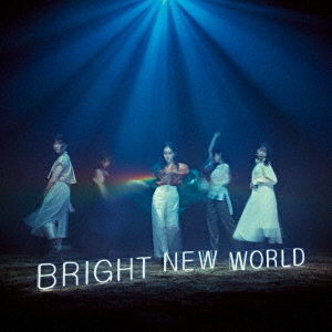 BRIGHT NEW WORLD [CD+DVD]<初回生産限定盤B> CD