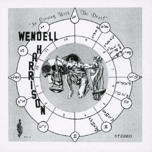 Wendell Harrison/アン・イブニング・ウィズ・ザ・デビル:コンプリート・エディション<限定生産盤>[OTLCD2476]