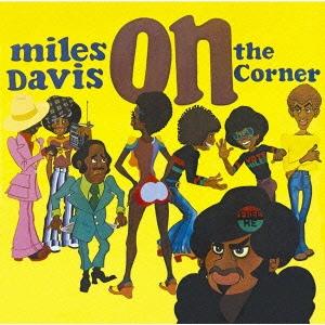 Miles Davis/オン・ザ・コーナー [SICP-10091]