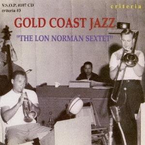 Lon Norman Sextet/ゴールド・コースト・ジャズ<完全限定生産盤>[CDSOL-45109]