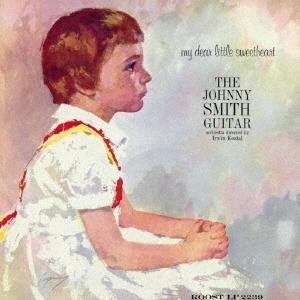 Johnny Smith/マイ・ディア・リトル・スウィートハート<完全限定盤>[WPCR-29212]