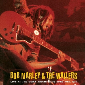 Bob Marley &The Wailers/ライヴ・アット・クワイエット・ナイト1975[PCD-20427]