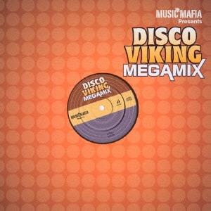 MUSIC MAFIA Presents ディスコ・バイキング・メガミックス