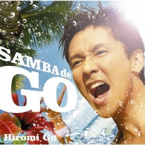 SAMBA de GO ~HIROMI GO Latin Song Collection~  [CD+DVD]<初回生産限定盤>
