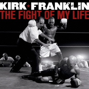 Kirk Franklin/ザ・ファイト・オブ・マイ・ライフ[BVCP-21575]