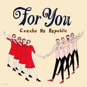 Czecho No Republic/For You<完全初回限定盤>[COCA-16968]