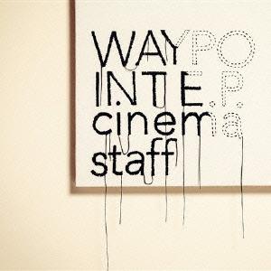 cinema staff/WAYPOINT E.P. [PCCA-04285]