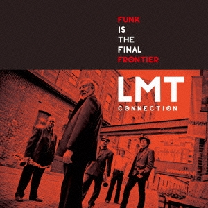LMT Connection/ファンク・イズ・ザ・ファイナル・フロンティア[PCD-24507]