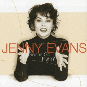 Jenny Evans/ゴナ・ゴー・フィッシン<完全限定生産盤>[CDSOL-6634]