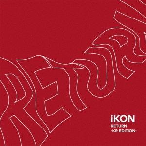 iKON (Korea)/RETURN -KR EDITION- [CD+DVD][AVCY-58653B]