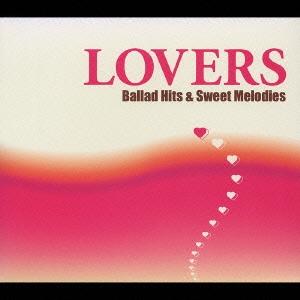 ラヴァーズ Ballad Hits & Sweet Melodies