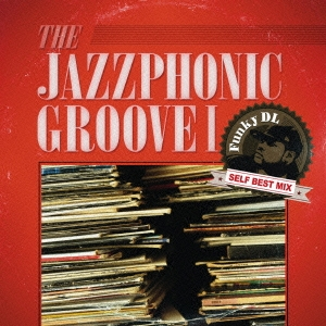 THE JAZZPHONIC GROOVE I Funky DL SELF BEST MIX CD