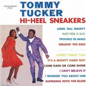 Tommy Tucker (Blues)/ハイ・ヒール・スニーカーズ [UICY-76563]