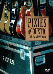 The Pixies/アコースティック・ライヴ・イン・ニューポート [UIBY-15043]