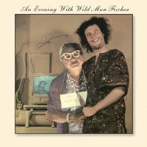 Wild Man Fischer/ワイルド・マン・フィッシャーとの楽しい夕べ [MSIG-1052]