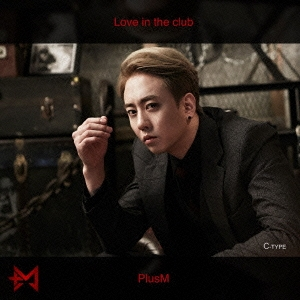 PLUS M/Love in the club (C-Type)[SPMCD-03303]