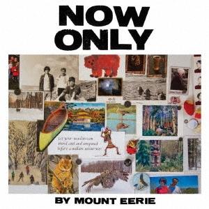 Mount Eerie/ナウ・オンリー[EPCD-105]