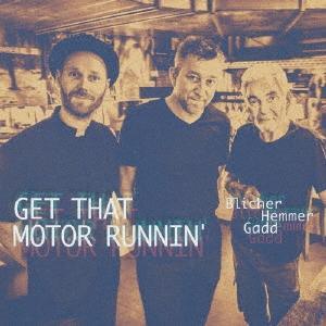 Get That Motor Runnin' CD