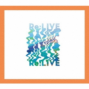 Re:LIVE [CD+2DVD]<期間限定盤B(20/47ツアーライブ盤)> 12cmCD Single