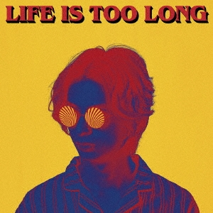 LIFE IS TOO LONG CD