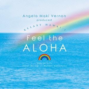 Angela Maki Vernon produced RELAXY HAWAI'I Feel the ALOHA CD