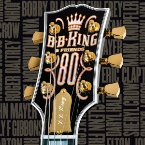 B.B.King &Friends/80 +1<限定盤>[UICY-77487]